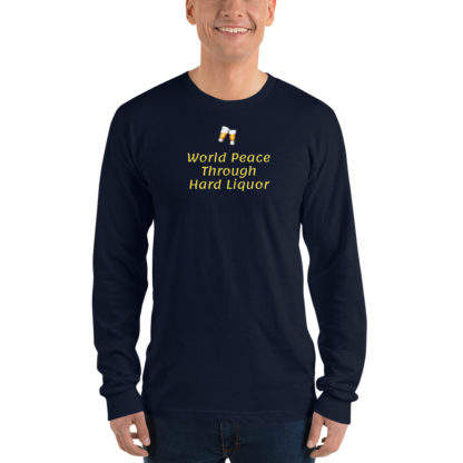 Long sleeve t-shirt - World Peace Thru Hard Liquor