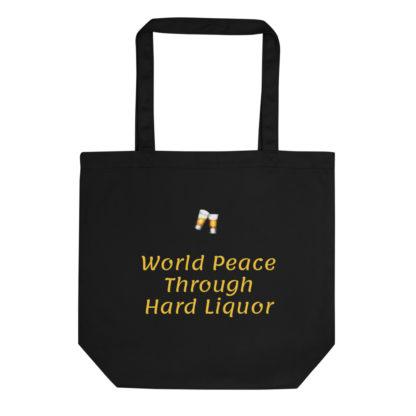 Eco Tote Bag World Peace Thru Hard Liquor