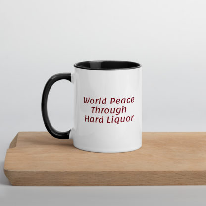 Color Inside Mug World Peace Thru Hard Liquor