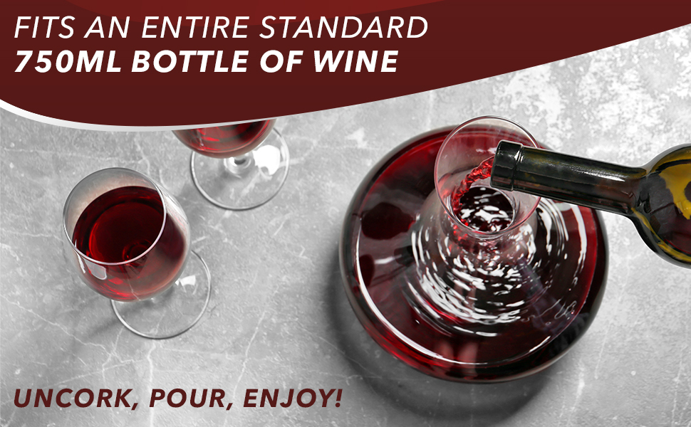 Wine carafe fits an entire standard 750ML bottle of wine